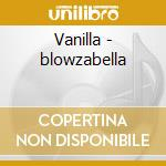 Vanilla - blowzabella cd musicale di Blowzabella