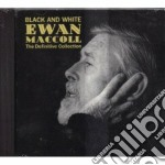 Black and white - cd musicale di Maccoll Ewan
