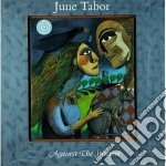 Against the streams - tabor june cd musicale di Tabor June