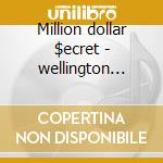 Million dollar $ecret - wellington valerie cd musicale di Wellington Valerie