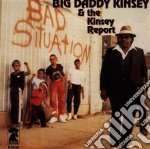 Big Daddy Kinsey & Kinsey Report - Bad Situation cd musicale di Big daddy kinsey & kinsey repo