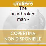 The heartbroken man - cd musicale di Roosvelt