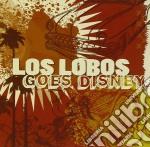 GOES DISNEY                               cd musicale di LOS LOBOS