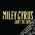 CAN'T BE TAMED                            cd musicale di CYRUS MILEY