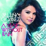 Selena Gomez - A Year Without Rain cd musicale di GOMEZ SELENA & THE SCENE