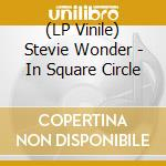 (LP VINILE) In square circle lp vinile di Stevie Wonder