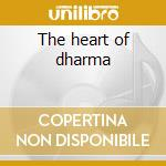 The heart of dharma cd musicale di Tibet