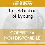 In celebration of l.young cd musicale