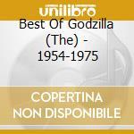 Best of godzilla 1954-75 - o.s.t. godzilla cd musicale