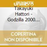 Godzilla 2000 millennium - o.s.t. godzilla cd musicale
