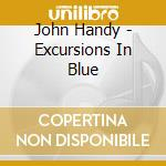 Excursion in blue - 1988, disco solista cd musicale di John Handy