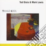 Tango cool - 1990 cd musicale di Ted gioia & mark lew