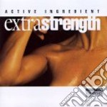 Extra strength cd musicale di Ingredient Active