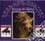 Ferrante & Teicher - American Fantasy cd musicale di Ferrante & teicher