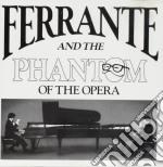 Ferrante and the phantom of the opera cd musicale di Ferrante & teicher