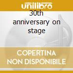 30th anniversary on stage cd musicale di Ferrante & teicher