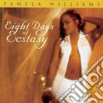 Eight days of ecstasy cd musicale di Pamela Williams