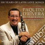 100 years of latin love songs cd musicale di Paquito D'rivera
