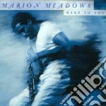 Marion Meadows - Next To You cd musicale di Marion Meadows