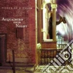 Pieces Of A Dream - Acquainted With The Night cd musicale di PIECES OF A DREAM