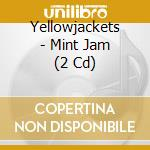 MINT JAM (2CDx1) cd musicale di YELLOWJACKETS