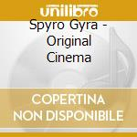 ORIGINAL CINEMA cd musicale di Gyra Spyro