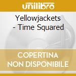 TIME SQUARED cd musicale di Jackets Yellow