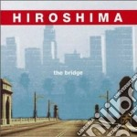 The bridge cd musicale di HIROSHIMA