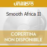 Aa.vv. - Aa.vv.-smooth Africa Ii cd musicale di Smooth africa ii