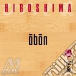 Hiroshima - Obon cd musicale di HIROSHIMA