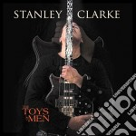 THE TOYS OF MEN cd musicale di Stanley Clarke