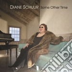 Diane Schuur - Some Other Time cd musicale di Diane Shuur