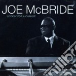 LOOKIN' FOR A CHANGE                      cd musicale di Joe Mcbride