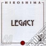 LEGACY                                    cd musicale di HIROSHIMA