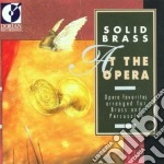 Solid brass at the opera cd musicale di Miscellanee
