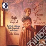 Go From My Window, Music For The Virginal /colin Tilney, Virginale cd musicale di Miscellanee