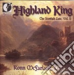 Highland king: the scottish lute vol.ii cd musicale di Miscellanee