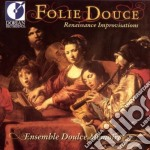 Folie douce - renaissance improvisations cd musicale di Miscellanee