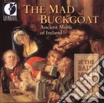 The mad buckgoat: ancient music of irela cd musicale di Miscellanee
