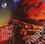 Gut, wind and wire cd musicale di Miscellanee