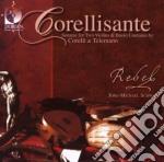Corellisante, sonatas for two violins & cd musicale di Arcangelo Corelli