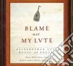 Blame not my lute cd musicale di Miscellanee