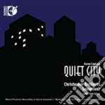 Copland Aaron - Quiet Sity cd musicale di Aaron Copland