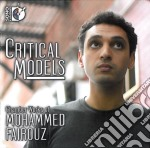 Critical models, chamber music of mohamm cd musicale di Mohammed Fairouz