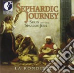 Sephardic journey - spain and the spanis cd musicale di Miscellanee