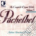 The complete organ works, vol.5 cd musicale di Johann Pachelbel