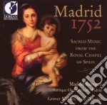 Madrid 1752 - Sacred Music From The Royal Chapel Of Spain /baroque Orchestra Of Madrid cd musicale di Miscellanee