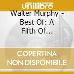 Best of: a fifth of beethoven cd musicale di Walter Murphy