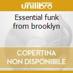 Essential funk from brooklyn cd musicale di Lenny Dee