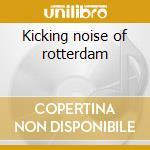 Kicking noise of rotterdam cd musicale di Resource Human
